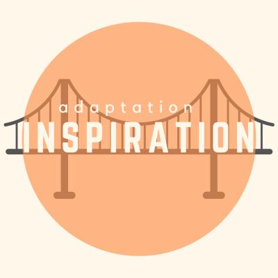 Adaptation Inspiration Podcast